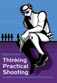 Saul Kirsch - Thinking Practical Shooting